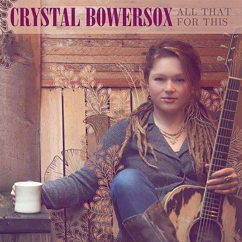 Play & Download All That For This by Crystal Bowersox | Napster