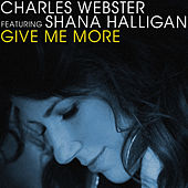 Give Me More by Charles Webster