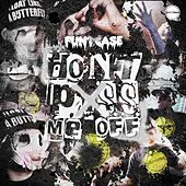 Play & Download Don't P*ss Me Off by Funtcase | Napster