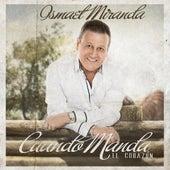 Play & Download Cuando Manda El Corazón by Ismael Miranda | Napster