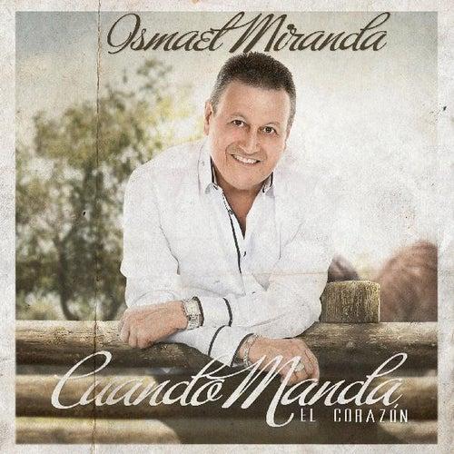 Cuando Manda El Corazón by Ismael Miranda