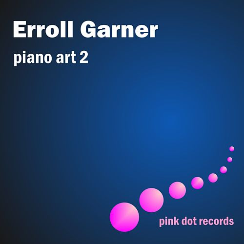 Play & Download Erroll Garner's Piano Art 2 by Erroll Garner | Napster