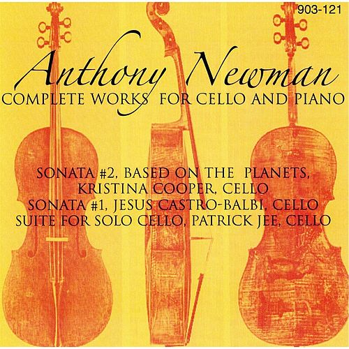 Anthony Newman: Complete Works for Cello and Piano by Anthony Newman