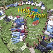 Heal Africa! by African Children's Choir