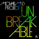 Play & Download Unbreakable by Michael Mind Project | Napster