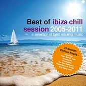 Best Of - Ibiza Chill Session 2005-2011 by Various Artists