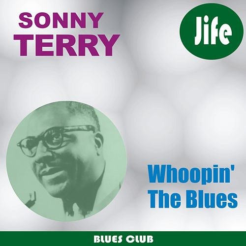 Play & Download Whoopin' The Blues by Sonny Terry | Napster