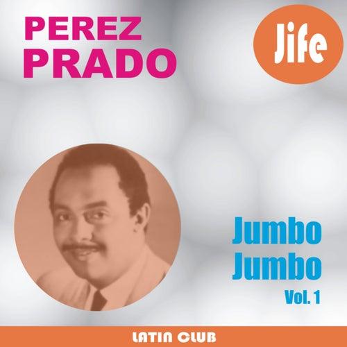 Play & Download Jumbo Jumbo (Vol. 1) by Perez Prado | Napster