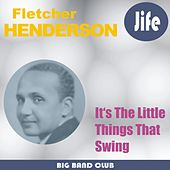 It's The Little Things That Swing by Fletcher Henderson