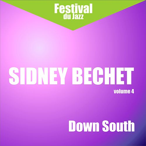 Play & Download Down South (Sidney Bechet - Vol. 4) by Sidney Bechet | Napster