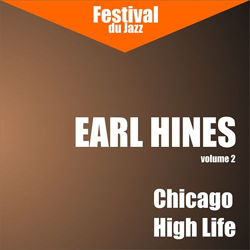 Chicago High Life (Earl Hines - Vol. 2) by Earl Fatha Hines