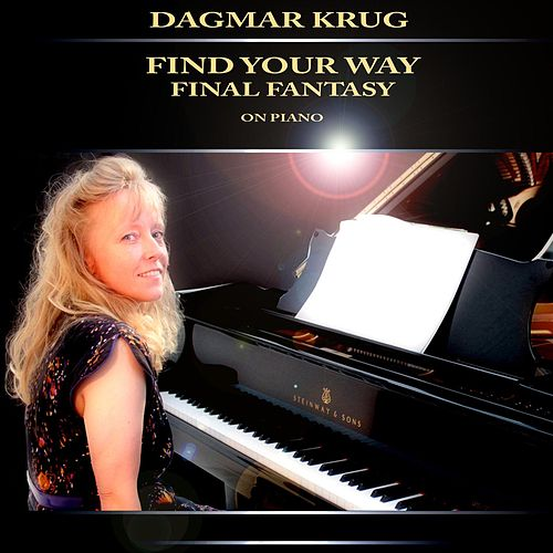 Play & Download Find Your Way - Final Fantasy on Piano by Dagmar Krug | Napster