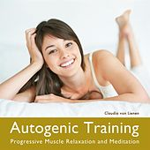 Autogenic Training - Progressive Muscle Relaxation and Meditation by Claudia Von Lienen