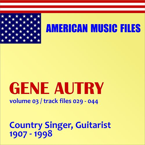 Play & Download Gene Autry - Volume 3 by Gene Autry | Napster
