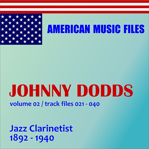 Play & Download Johnny Dodds - Volume 2 (MP3 Album) by Johnny Dodds | Napster