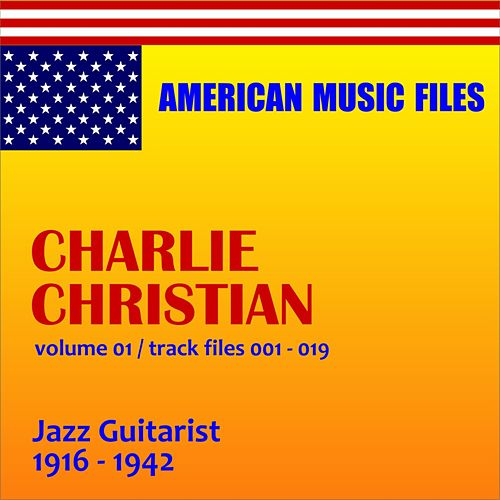Charlie Christian - Volume 1 by Charlie Christian