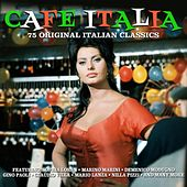 Cafe Italia - 75 Original Italian Hits by Various Artists