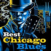Play & Download Best Chicago Blues by Various Artists | Napster