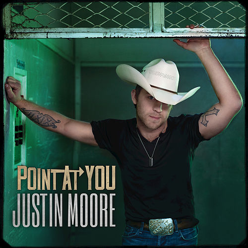 Play & Download Point At You by Justin Moore | Napster