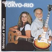 Play & Download Estrada Tokyo-Rio by Roberto Menescal | Napster