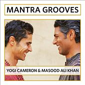 Play & Download Mantra Grooves by Masood Ali Khan & Yogi Cameron by Masood Ali Khan | Napster