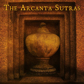 Play & Download The Arcanta Sutras (an introduction) by Arcanta | Napster