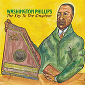 Play & Download The Key To The Kingdom by Washington Phillips | Napster