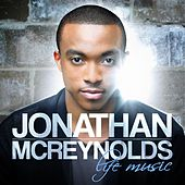 Life Music by Jonathan McReynolds