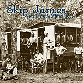 Hard Time Killin' Floor by Skip James
