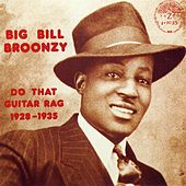 Play & Download Do That Guitar Rag by Big Bill Broonzy | Napster