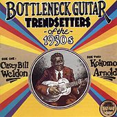Play & Download Bottleneck Guitar Trendsetters Of The 1930s by Casey Bill Weldon | Napster