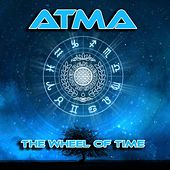 Play & Download The Wheel Of Time by Atma | Napster
