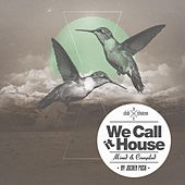Play & Download We Call It House Presented By Jochen Pash by Various Artists | Napster