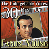 Play & Download The Unforgettable Voices: 30 Best Of Faron Young by Faron Young | Napster
