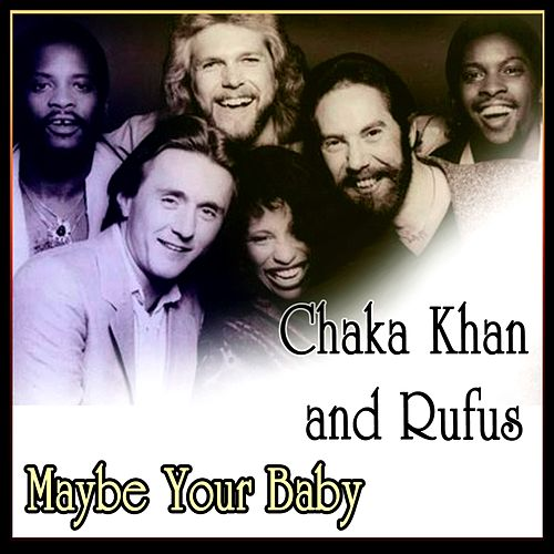 Play & Download Maybe Your Baby by Chaka Khan | Napster