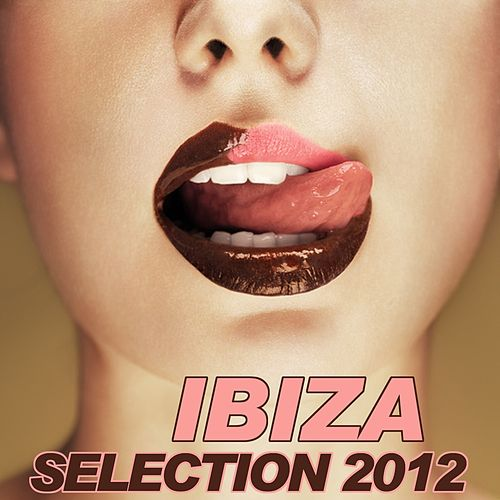 Play & Download Ibiza Selection 2012 by Various Artists | Napster
