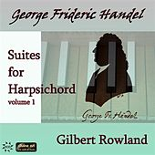 Play & Download Handel: Suites for Harpsichord, Vol. 1 by Gilbert Rowland | Napster