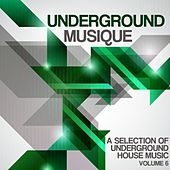 Play & Download Underground Musique, Vol. 6 by Various Artists | Napster