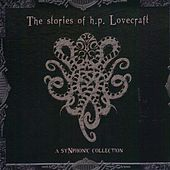 The Stories of H.P. Lovecraft - A Synphonic Collection by Various Artists