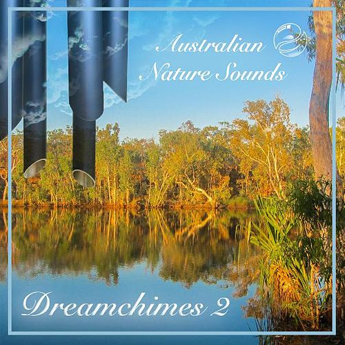 Windchime Relaxations by Australian Nature Sounds