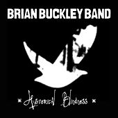 Hysterical Blindness by Brian Buckley Band