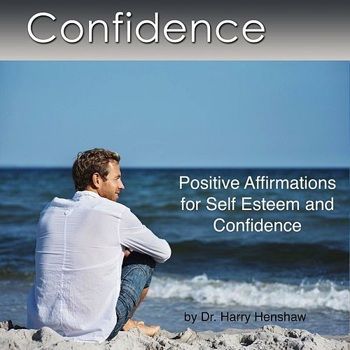 Play & Download Confidence: Positive Affirmations for Confidence by Dr. Harry Henshaw | Napster