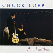Play & Download In A Heartbeat by Chuck Loeb | Napster