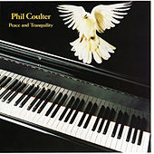 Peace And Tranquility by Phil Coulter