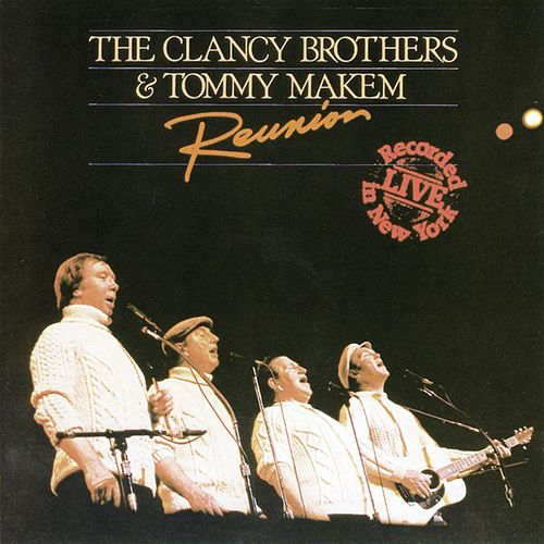 Reunion by The Clancy Brothers