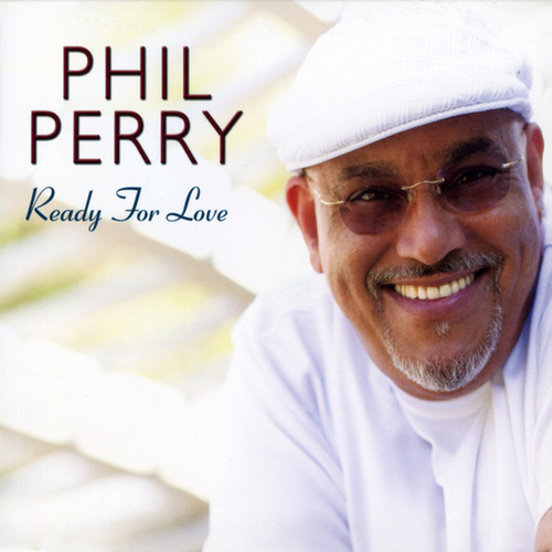 Play & Download Ready For Love by Phil Perry | Napster
