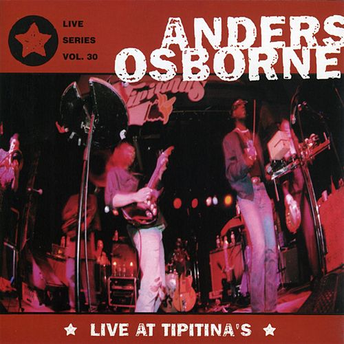 Play & Download Live At Tipitina's by Anders Osborne | Napster