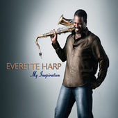 Play & Download My Inspiration by Everette Harp | Napster