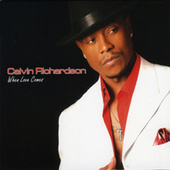 Play & Download When Love Comes by Calvin Richardson | Napster