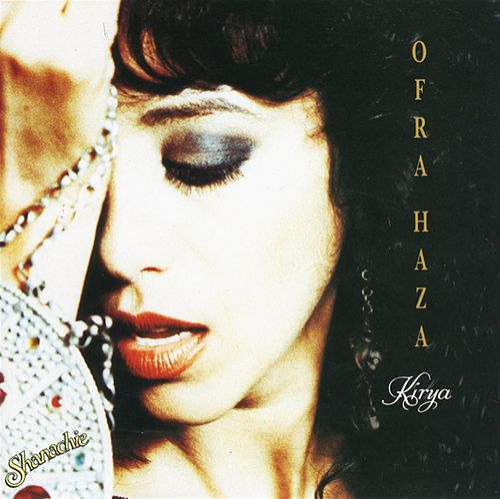 Play & Download Kirya by Ofra Haza | Napster